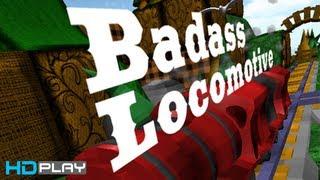 Badass Locomotive - Gameplay PC HD