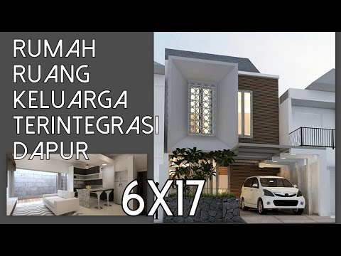 Desain Rumah Ruang Keluarga Terintegrasi Dapur [6x17m]