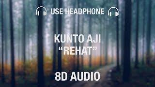 Download KUNTO AJI - REHAT | 8D MUSIC