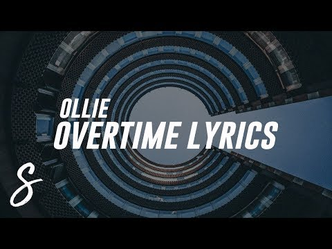 Ollie - Overtime (Lyrics / Lyric Video)