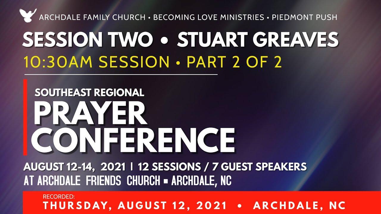 SESSION 2: Stuart Greaves 10:30am Session PART 2 of 2 • Thurs. Aug 12, 2021