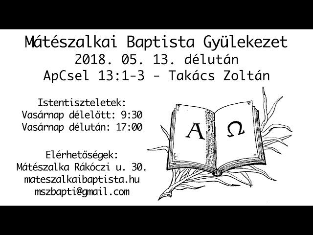 2018. 05. 13. délután, ApCsel 13:1-3, Takács Zoltán