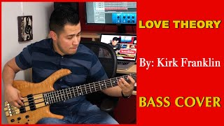 Love Theory by Kirk Franklin - Bass Cover
