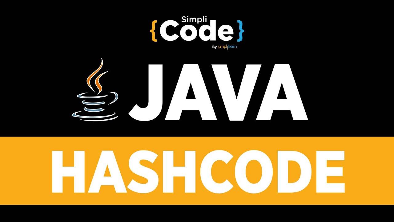 Java Tutorial For Beginners | Hashcode In Java | Java Hashcode Explained