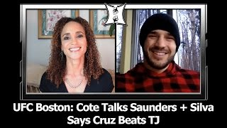 UFC Boston: Patrick Cote Talks Saunders, Ellenberger + Anderson's Legacy; Says Cruz Beats TJ