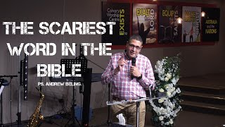 The Scariest Word In The Bible | Pastor Andrew Beling (16-05-2021)