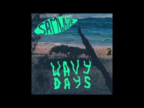 Sam White - Wavy Days (Full Album)