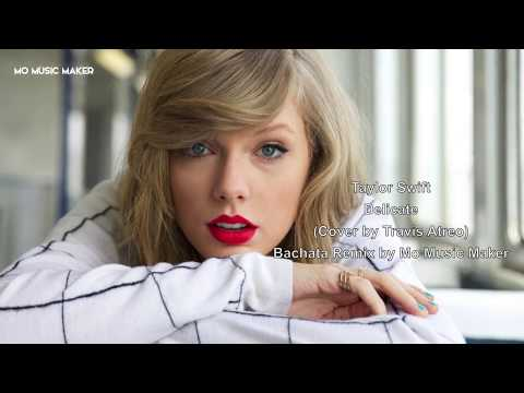 Taylor Swift Delicate Travis Atreo Cover Bachata Remix by Mo