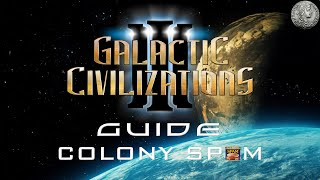 Galactic Civilization 3 Guide - #1 - Early Game:  How to colony spam