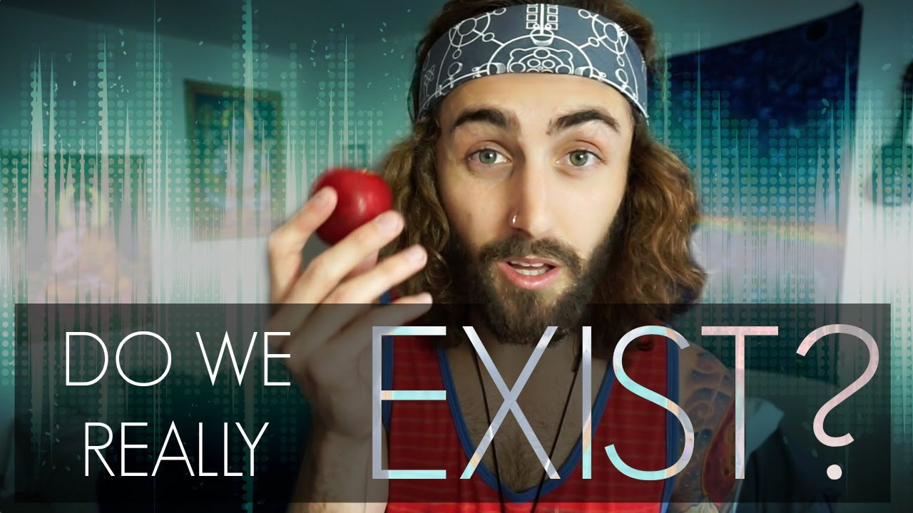 Existence! (and the Illusion of Self)