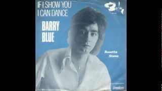 Barry Blue - If I Show You I Can Dance