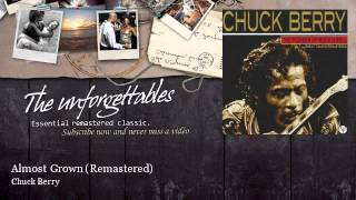 Chuck Berry - Almost Grown - Remastered