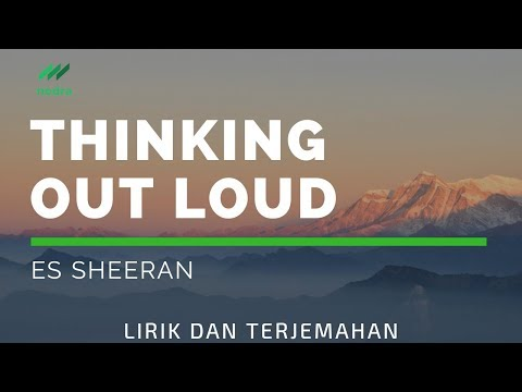 Terjemahan Lirik Thinking Out Loud - Ed Sheeran