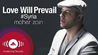 "Official music video for ""Love Will Prevail"" by Maher Zain. Filmed in the UK and directed by Mike Harris. Download it on iTunes, (All proceeds go to Syrian ..."