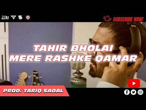 Tahir Bholai - Mere Rashke Qamar (Studio Cover 2018)