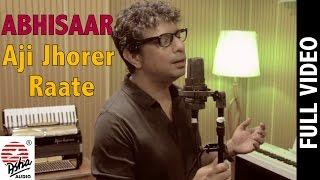 Download Hindi Video Songs - Aji Jhorer Raate- Full Video Song | Abhisaar | Rupankar  Bagchi | Tagore Song