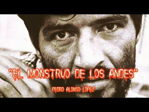 EL MONSTRUO DE LOS ANDES - MUNDOCULTO - PEDRO ALONSO LOPEZ