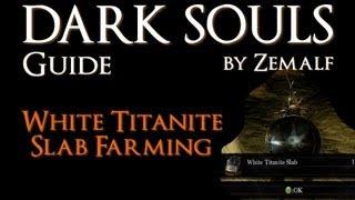 How to Farm White Titanite Slabs - Dark Souls Guide - White Titanite Slab Farming