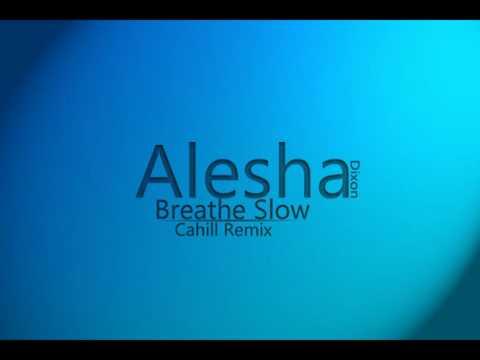 Alesha Dixon - Breathe Slow (Cahill Remix)
