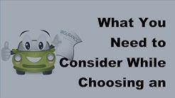2017 What You Need to Consider While Choosing an Appropriate Car Insurance Policy