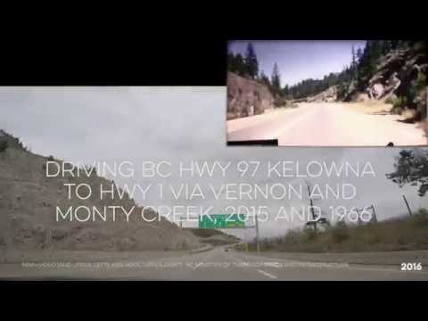 Driving BC Hwy 97 Kelowna to Hwy 1 via Vernon and Monty Creek, 2015 and 1966