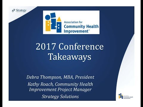 What's New in the World of Community Health Improvement Key Takeaways from the 2017 ACHI Conference