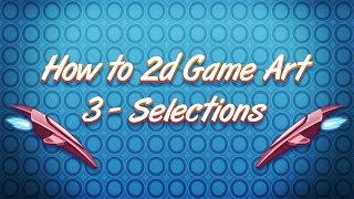 Drawing Game Assets with Selections