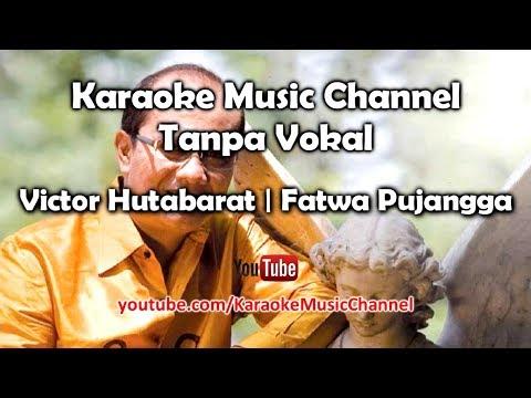 Karaoke Victor Hutabarat - Fatwa Pujangga   Tanpa Vokal