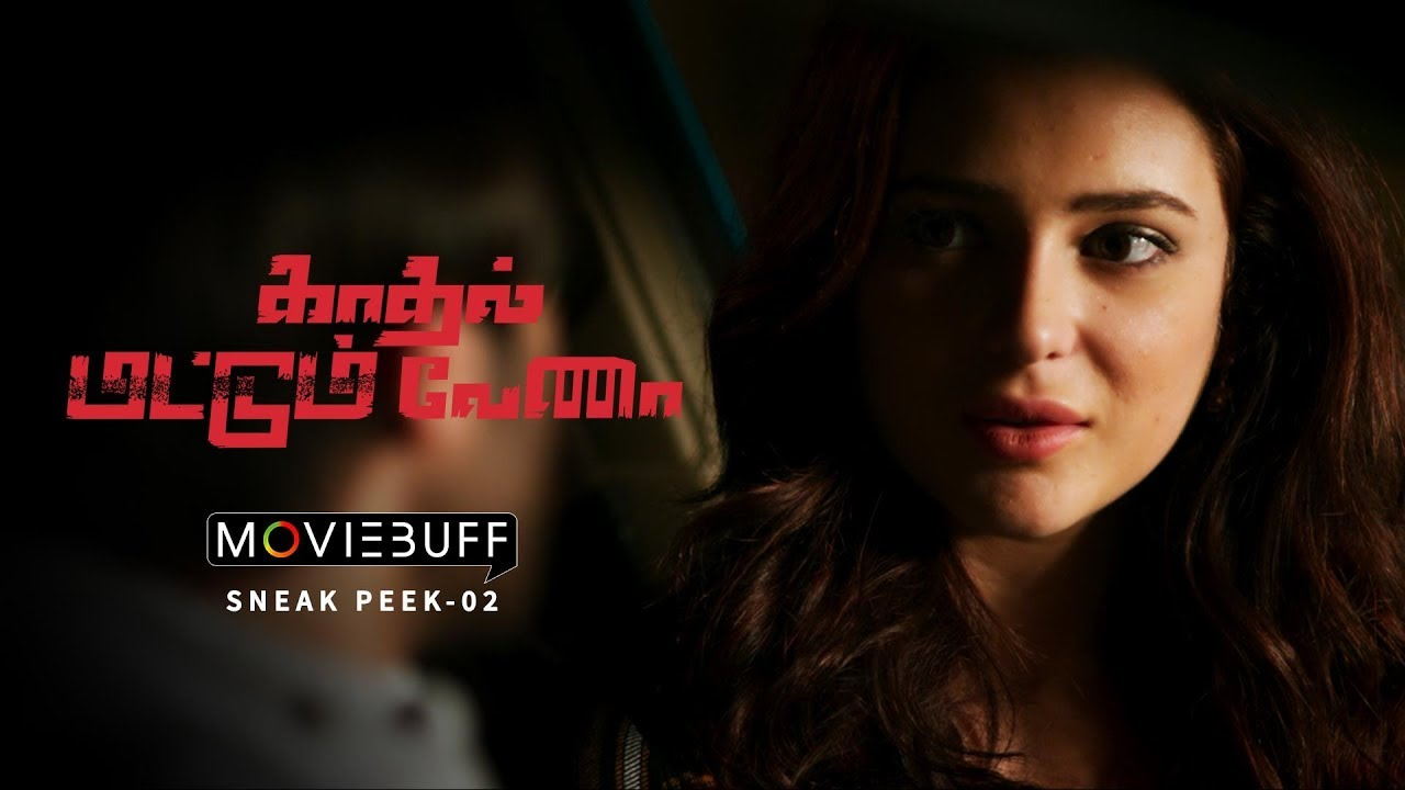 Kadhal Mattum Vena - Moviebuff Sneak Peek 02 | Sam Khan, Elizabeth, Divyanganaa Jain
