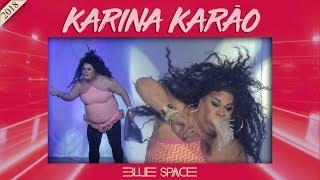 Blue Space Oficial - Karina Karão - 26.05.18