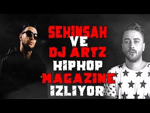 Şehinşah & Dj Artz Hiphop Magazine İzliyor!