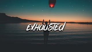 LXST - Exhausted (Lyrics / Lyric Video)