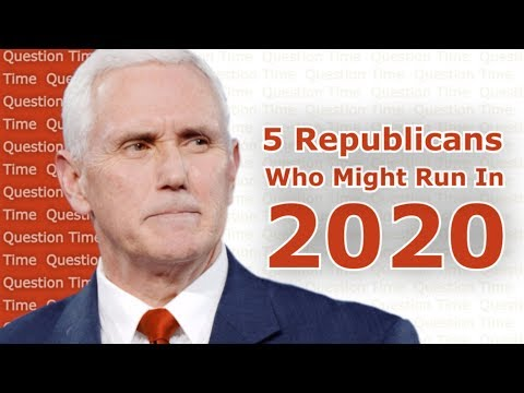 2020 Election - 5 Republicans Who Might Run For President (Why Donald Trump will be the GOP Nominee)