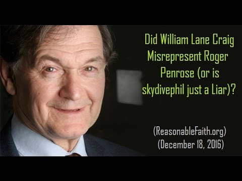 Did William Lane Craig Misrepresent Roger Penrose (or Is skydivephil a Liar)?
