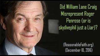 Did William Lane Craig Misrepresent Roger Penrose (or Is skydivephil a Liar)?