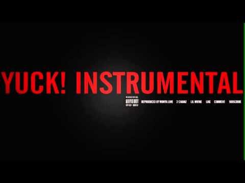 2 Chainz ft  Lil Wayne   Yuck Instrumental) DL Link