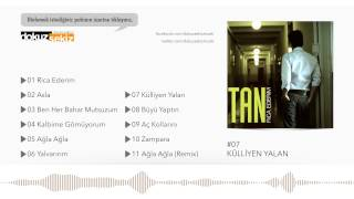 Tan Taşçı - Külliyen Yalan (Official Audio)