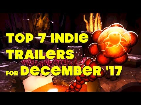 Top 7 Best Looking Indie Game Trailers - December 2017