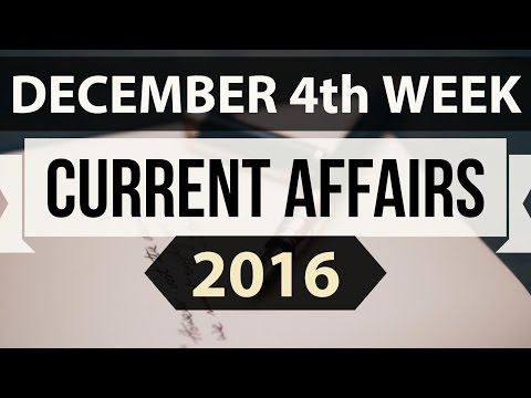 (English) December 2016 4th week 27th-31st current affairs MCQ (SSC,UPSC,IAS,IBPS,RAILWAYS,CLAT,RRB)