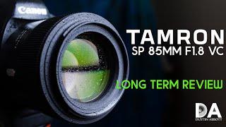 Tamron SP 85mm F1 8 VC Long Term Review 4K