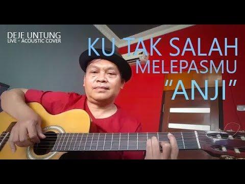 ANJI - Ku Tak Salah Melepasmu (Cover By Deje Untung) (Live Session)