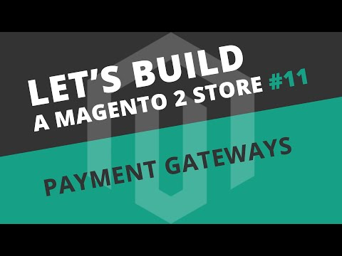 Let's build a Magento 2 store: Ep11 - Payment Gateways (PayPal & Stripe)
