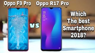 Oppo F9 Pro vs Oppo R17 Pro Which one should you buy in 2018? Full Comparison??
