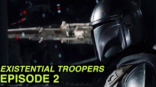 Existential Troopers Episode 2: The Mandalorian