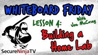 SecureNinjaTV Whiteboard Friday- Building a Home Lab