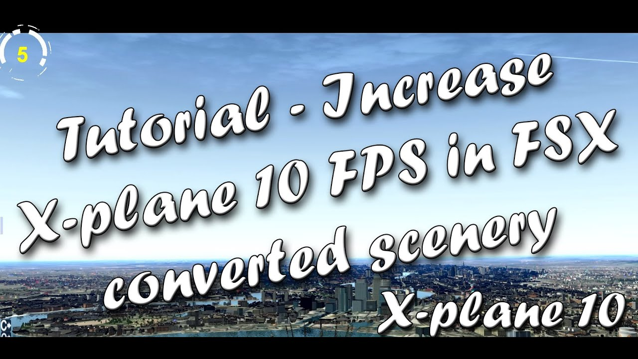 how to get more fps on xplane