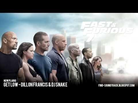 Furious 7 - Soundtrack #1 ( Get Low - Dillon Francis & DJ Snake )