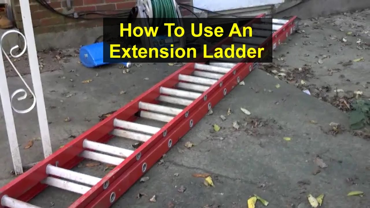 How To Safely Use An Extension Ladder Votd Youtube