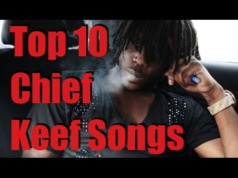 Top 10 Chief Keef Songs