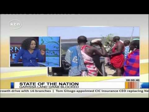 STATE OF THE NATION - 22nd January 2015: The Land Grabbing Menace in Kenya